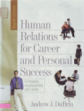 Human Relations for Career and Personal Success : Concept, Aplications and Skill